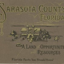 Image of Sarasota County, Florida - A Land of Opportunities and Resources - Pamphlet booklet of color photos and descriptions of Sarasota County area places and activities, ca 1920-1930.