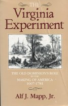 Image of The Virginia Experiment; the Old Dominion's Role in the Making of America  1607-1781 - Mapp, Alf J., Jr.