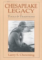 Image of Chesapeake Legacy, Tools & Traditions - Chowning, Larry S.