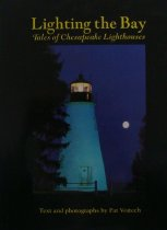 Image of Lighting the Bay - Tales of Chesapeake Lighthouses - Vojtech, Pat