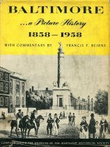Image of Baltimore, a Picture History 1858-1958 - Beinre, Francis F.