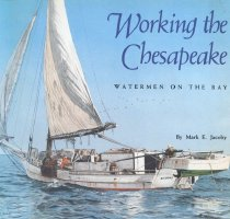 Image of Working the Chesapeake: Watermen on the Bay - Jacoby, Mark E.