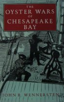 Image of The Oyster Wars of the Chesapeake Bay - Wennersten, John
