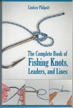 Image of The Complete Book of Fishing Knots, Leader, and Lines - Philpott, Lindsey.