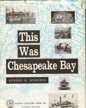 Image of This Was Chesapeake Bay - Burgess, Robert H.