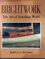 Image of Brightwork, The Art of Finishing Wood - Rebecca J. Wittman
