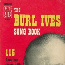 Image of M1629 .B945 1953 - The Burl Ives song book : American song in historical perspective / song versions by Burl Ives ; text by Burl Ives ; arranged for the piano by Albert Hague ; illustrations by Lamarine Le Goullon and Robert J. Lee.