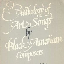 Image of M1619 .A72 - Anthology of art songs by Black American composers / compiled by Willis C. Patterson ; pref. by George Shirley ; introd. by Wendell P. Whalum.