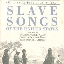 Image of M1670 .A42 - Slave songs of the United States / William Francis Allen, Charles Pickard Ware, Lucy McKim Garrison.