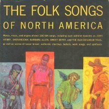 Image of M1629.L83 F6 - The folk songs of North America, in the English language. Melodies and guitar chords transcribed by Peggy Seeger. With one hundred piano arrangements by Matyas Seiber and Don Banks. Illustrated by Michael Leonard. Editorial assistant: Shirley Collins.