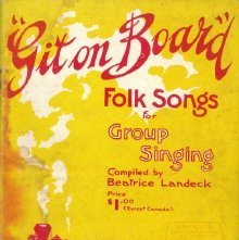 Image of M1579.7.L3 G5 1950 - Git on board; collection of folk songs, arr. for mixed chorus and solo voice, compiled and edited
