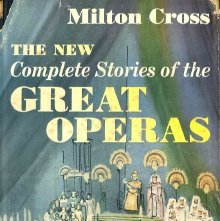 Image of MT95 .C76 - The new Milton Cross' complete stories of the great operas. Edited by Karl Kohrs.