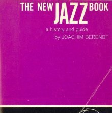 Image of ML3561.J3 B4212 - The new jazz book, a history and guide. Translated by Dan Morgenstern.