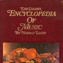Image of ML100 .L76 - The Golden encyclopedia of music. With a 24-page color section on instruments by Emanuel Winternitz.