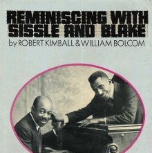 Image of ML3556 .K55 - Reminiscing with Sissle and Blake, by Robert Kimball and William Bolcom.