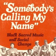 "Image of ML3556 .W23 - ""Somebody's calling my name"" : Black sacred music and social change / Wyatt Tee Walker."