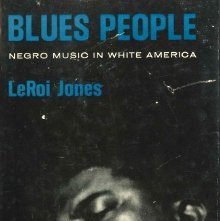 Image of ML3556 .B16 1963 - Blues people : Negro music in white America / by LeRoi Jones [i.e. Baraka, I. A.].