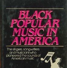 Image of ML3556.S5 1986 - Black popular music in America : from the spirituals, minstrels, and ragtime to soul, disco, and hip-hop.