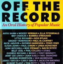 Image of ML3477 .O34 1988 - Off the Record: An Oral History of Popular Music