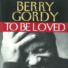 Image of ML429.G67 A3 1994 - To be loved : the music, the magic, the memories of Motown : an autobiography / Berry Gordy.