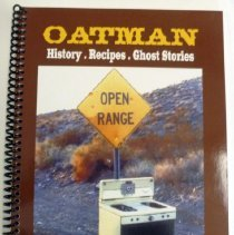 Image of Oatman - History. Recipes. Ghost Stories