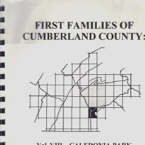 Image of First Families of Cumberland County: Vol. VIII--Caledonia Park