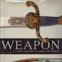 Image of Weapon: A Visual History of Arms and Armor