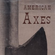 Image of American Axes: A Survey of Their Development and Their Makers