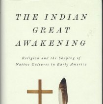 Image of Indian Great Awakening: Religion and the Shaping of Native Cultures in Early America.