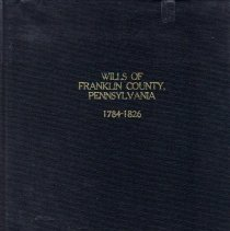 Image of Wills of Franklin County, Pennsylvania 1784-1826