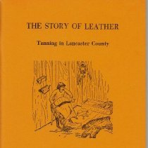 Image of Story of Leather, The : The Tanning of Hides in Lancaster County, Pennsylvania