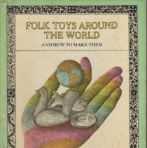 Image of Folk Toys Around the World and How to Make Them.