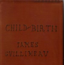 Image of Childbirth, or, The Happy Deliveries of Women. Wherein Is Set Downe the Gouenment of Women .. . To Which Is Added a Treatise of the Diseases of Infants and Young Children, With the Cure of them.  Written in French by Iames Gvillimeav/. - Happy Deliverie of Women.