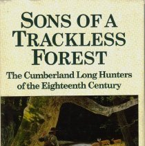 Image of Sons of a Trackless Forest:  the Cumberland Long Hunters of the Eighteenth Century.