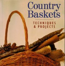 Image of Country Baskets : Techniques and Projects - Cesteria. English.
