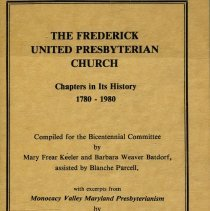 Image of Frederick United Presbyterian Church : Chapters in Its History, 1780-1980 - With excerpts from Monocacy Valley Maryland Presbyterianism