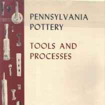 Image of Pennsylvania Pottery, Tools and Processes.