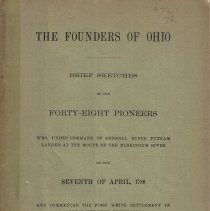 Image of Founders of Ohio: Brief Sketches of the Forty-Eight Pioneers Who, Under Command of General Rufus Putnam Landed at the Mouth of the Muskigum River on the Seventh of April, 1788 and Commenced the First White settlement in the Northwest Territory.