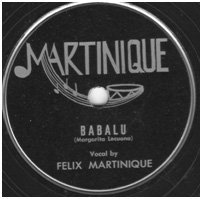 Image of Babalu - Felix Martinique  This recording came from a vinyl record.  Recording length is 3 minutes.  PRESS MEDIA BUTTON TO ACCESS THE DIGITAL FILE. - 204-016