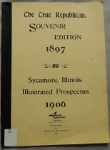 Image of Reprints - The True Republican Souvenir Edition 1897 and Sycamore, Illinois Illustrated Prospectus 1906