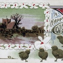 Image of A Happy Easter - A Happy Easter, postmarked 4-11-1911 White flowers frame scene of a church with legend and 4 chicks and broken eggshell outside the frame; art deco corners