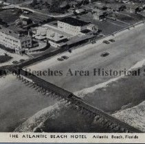 Image of The Atlantic Beach Hotel - Aerial view of Atlantic Beach Hotel and Pier, Atlantic Beach, Fl.