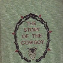 Image of The story of the cowboy by E. Hough ; illustrated by William L. Wells and C.M. Russell. - Hough, Emerson,