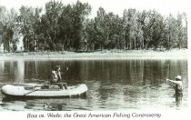 Image of Row vs. Wade:  the Great American Fishing Controversy