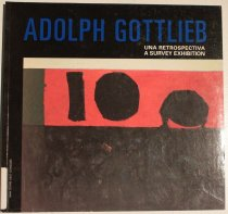 Image of Adolph Gottlieb: una retrospectiva = a survey exhibition -
