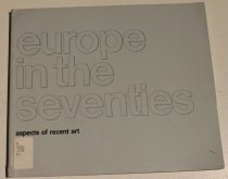 Image of Europe in the seventies: aspects of recent art -