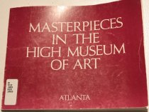 Image of Masterpieces in the High Museum of Art: a group of works of art from the Museum's collection -