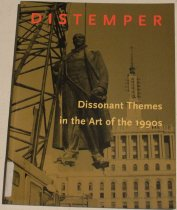 Image of Distemper: dissonant themes in the art of the 1990s -