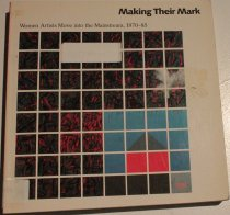 Image of Making their mark: women artists move into the mainstream, 1970-85 -