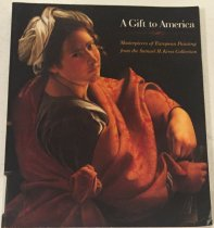 Image of Gift to America: masterpieces of European painting from the Samuel H. Kress Collection -
